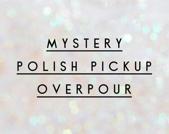 Mystery Polish Pickup Over Pour