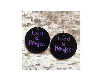 Loc'd & Boujee