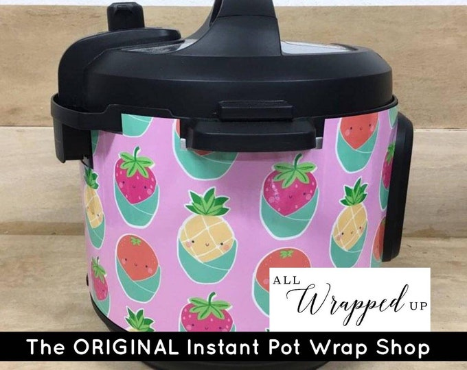 Cutie Fruits, Instant Pot Wrap, magnetic closure or decal cover, removable Instant pot skin all Wrapped up IP, pineapple orange, strawberry