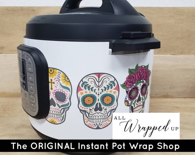 Sugar Skulls, Pressure Cooker Wrap, Instant Pot OR Mealthy Multicooker, magnetic closure, decal cover, removable