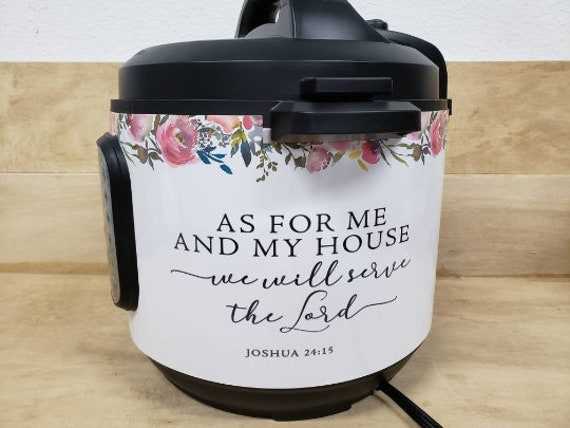 As for Me and My House Bible Verse Joshua 24 15 Wrap for Instant Pot® brand pressure cooker All Wrapped Up