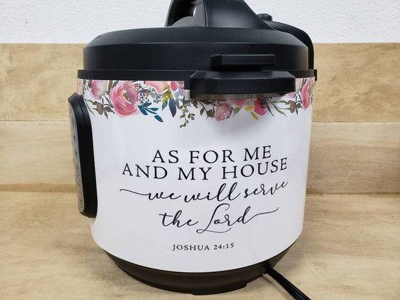 As for me and my house Joshua 24 15 Instant Pot Wrap