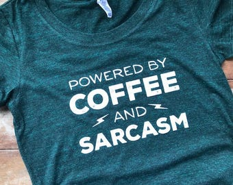 8287bae4d0 Powered by Coffee and Sarcasm green tshirt, Funny coffee gift, sarcastic  tshirt, cheap coffee lover gift