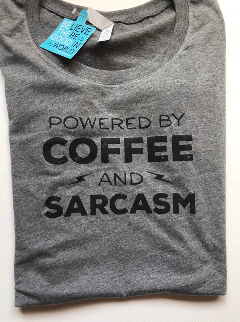 Powered by Coffee and Sarcasm tshirt coffee lover gift image 0