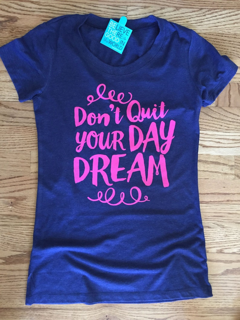Don't Quit Your Daydream womens Tshirt mom boss shirt image 0