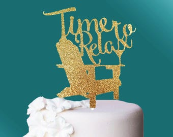 Time to Relax Cake Topper,Retirement Cake Topper,Retirement Party Cake Topper,Retirement Celebration Cake topper,Retirement decoration,prop