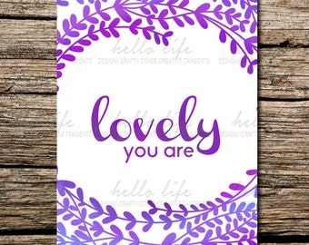 Digital Download, Printable, Poster  You Are Lovely