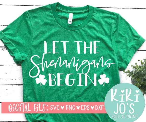 St Patricks Day Svg Irish Svg Let The Shenanigans Begin Etsy