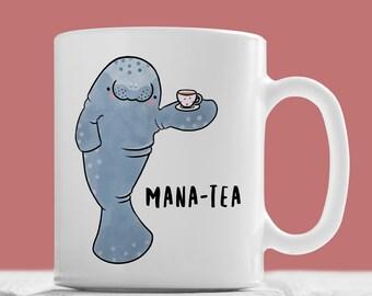 Mana-tea Mug, Cute Manatee Mug - Hand Illustrated Mug, Funny Mug, Animal Mug, Coffee Mug, Pun Mug, Tea Mug, Seacow, Dugong, Gift, Geek, Nerd