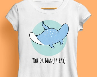 You Da Manta Ray, Ladies Stingray T-Shirt - Cute Tshirt, Animal Tshirt, Gift For Her, Sea Tshirt, Funny Tshirt, Illustrated, S M L XL XXL