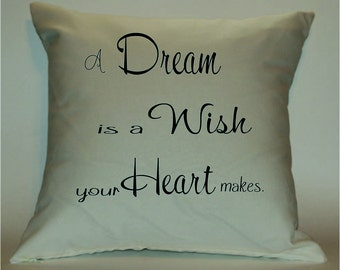 A Dream is a Wish your Heart Makes 18X18 Decorative Pillow Cover