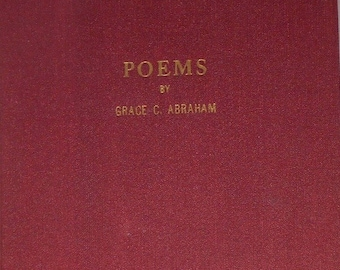 Poems By GRACE C. ABRAHAM 1946 Southern Pines, North Carolina NC Poet Laureate