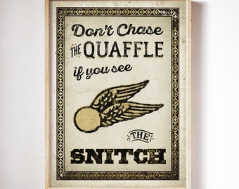 """Harry Potter Quidditch Quote Poster Print - """"Don't chase the Quaffle if you see The Snitch"""""""