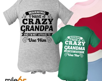 c58fefd4 Warning I Have a Crazy GRANDMA or GRANDPA and I'm Not Afraid to Use Her or  Him - for boy or girl