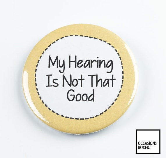 My Hearing Is Knackered Disability Awareness Badge Pin Badge Button Invisible Illness Pin Badge Hard Of Hearing Deaf