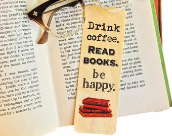 Drink Coffee. Read Books. Be Happy- Wooden Birch Bookmark- Eco Friendly - Bookworm Gift - Gifts for Book Lovers - Made in Michigan