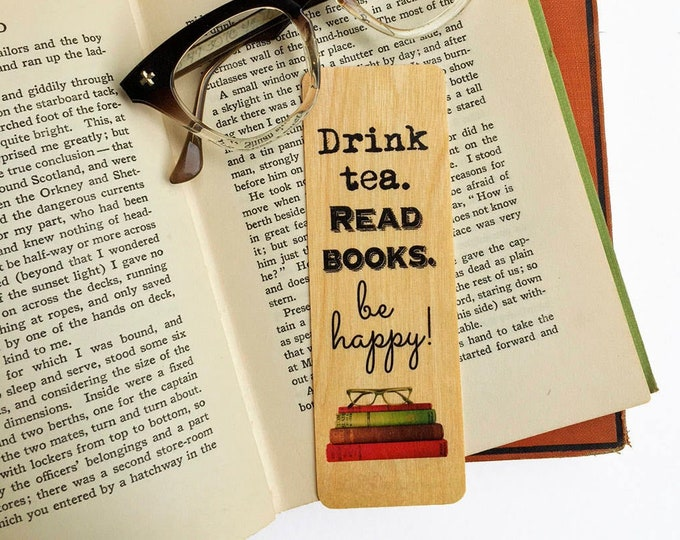 Drink Tea. Read Books. Be happy!- Wooden Birch Bookmark - Eco Friendly - Bookworm Gift - Gifts for Book Lovers - Tea Lovers- Bibliophile