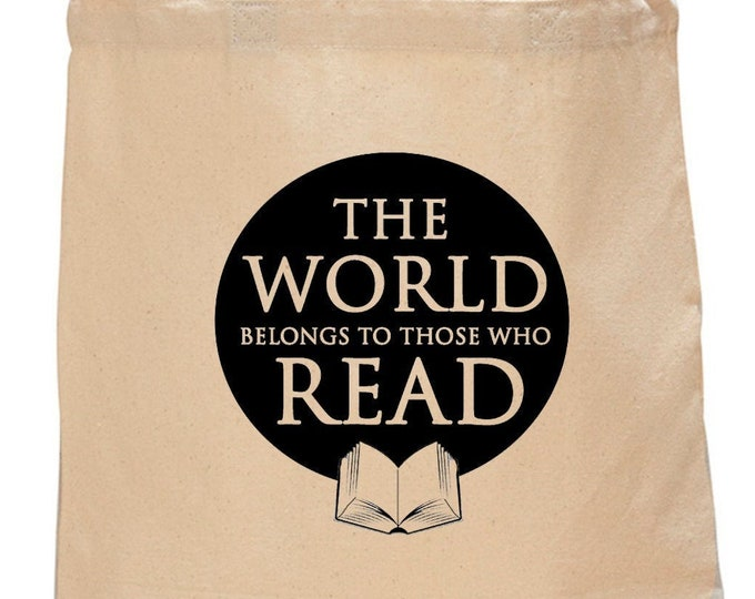 The World Belongs to Those Who Read-  Cotton Canvas Book Bag - Book Lover Tote Bag - Literary Gift - Classic Literature - Gifts for Readers
