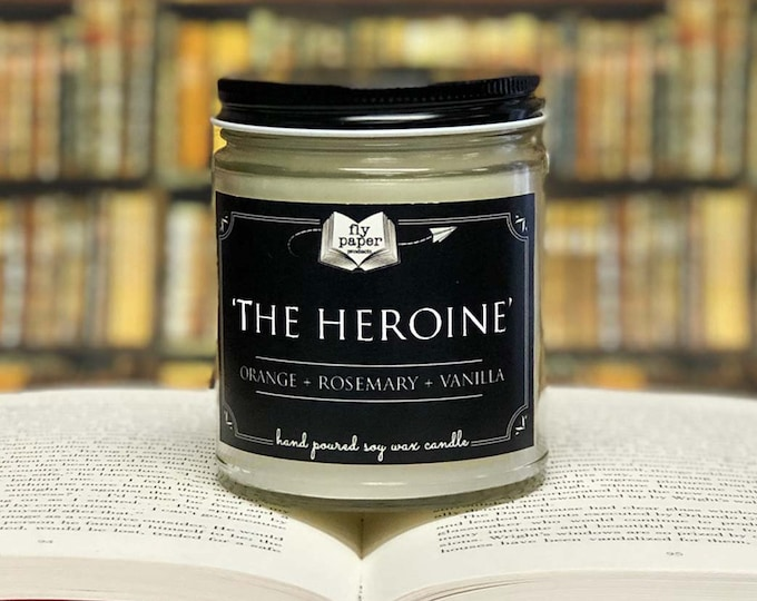 The Heroine- 9oz Handpoured Soy Candle- Orange + Rosemary + Vanilla - Book Lover Candle - Literary Candle - Book Inspired- Female Power