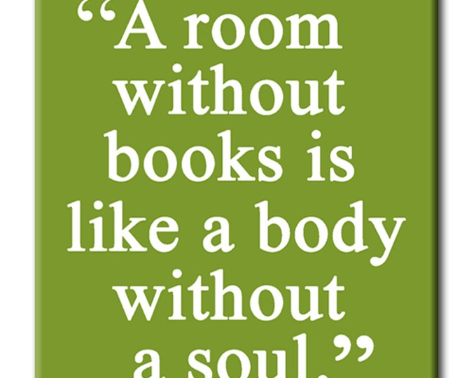 A Room without Books is like a Body without a Soul. Book themed FRIDGE MAGNET