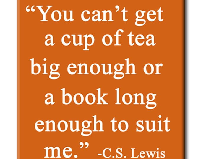You can't get a cup of tea big enough or a book long enough to suit me. Book themed FRIDGE MAGNET