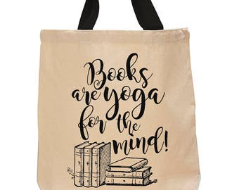 Books are yoga for the mind. Cotton Canvas Tote Bag
