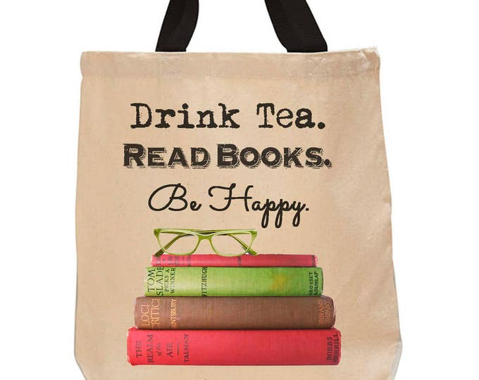 Drink Tea. Read Books. Be Happy. Cotton Canvas Tote Bag -Book Lover Tote Bag - Literary Gift - Classic Literature - Gifts for Tea Lovers