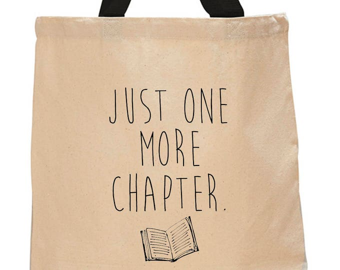 Just One More Chapter-Cotton Canvas Tote Bag - Book Lover Tote Bag - Literary Gift - Classic Literature - Gifts for Readers - Next Chapter