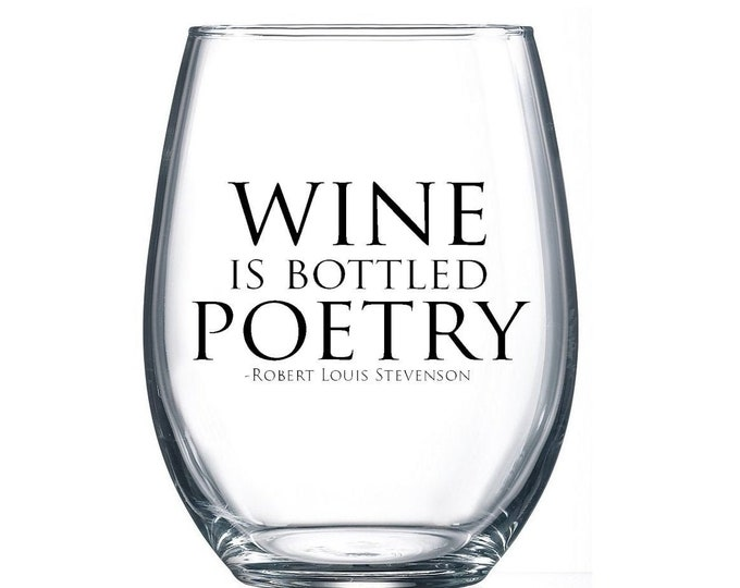 IMPERFECT SALE! Wine is bottle Poetry- 15oz Stemless Wine Glass