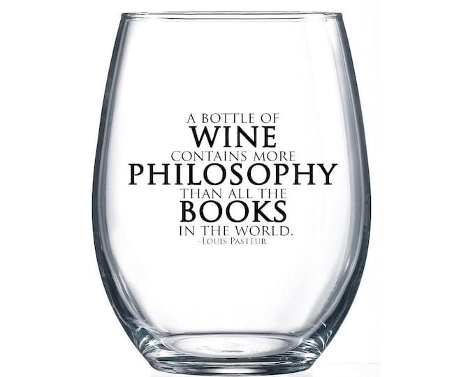 IMPERFECT SALE! A Bottle of Wine contains more Philosophy than all the Books in the World- 15oz Stemless Wine Glass