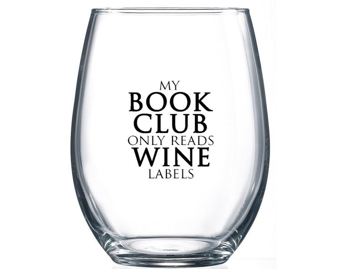 IMPERFECT SALE! My Book Club only Reads Wine Labels- 15oz Stemless Wine Glass