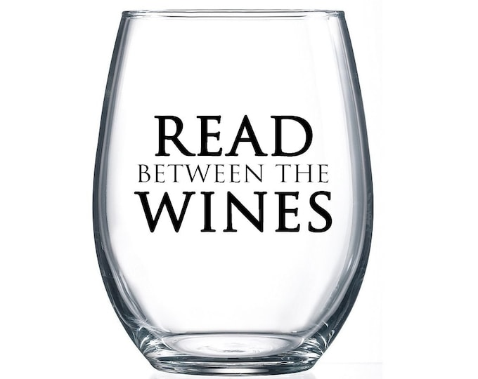 Read between the Wines- 15oz Stemless Wine Glass -  Gifts for Readers - Literary Gifts- Book Club Gifts- Bookish Wedding Gift - Red Wine
