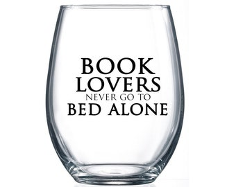 IMPERFECT SALE! Book Lovers never go to Bed Alone- 15oz Stemless Wine Glass