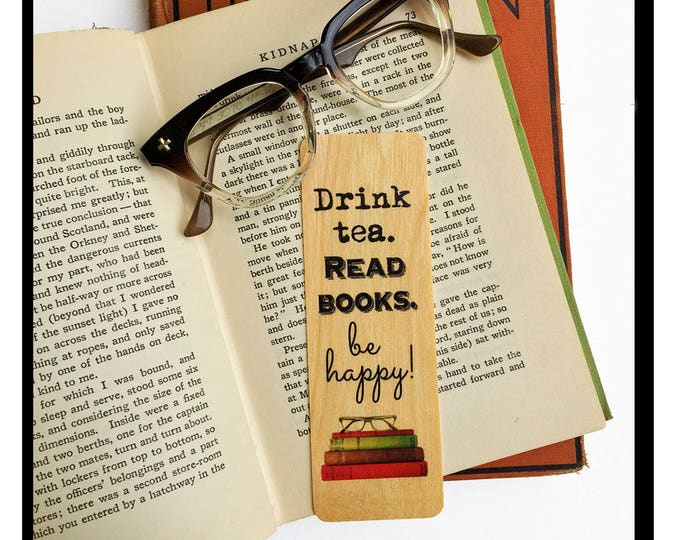 Drink Tea. Read Books. Be happy!- Wooden Birch Bookmark