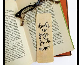 Books are Yoga for the Mind!- Wooden Maple Bookmark