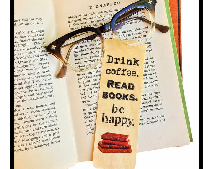 Drink Coffee. Read Books. Be Happy. Wooden Birch Bookmark