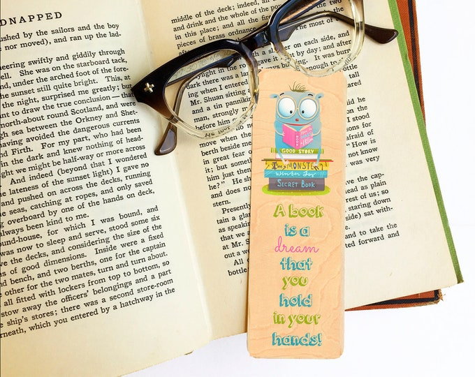A book is a dream that you hold in your hands -Wooden Maple Bookmark- Bookish Gift- Reader Gift- Eco Friendly - reading kids - kid gift
