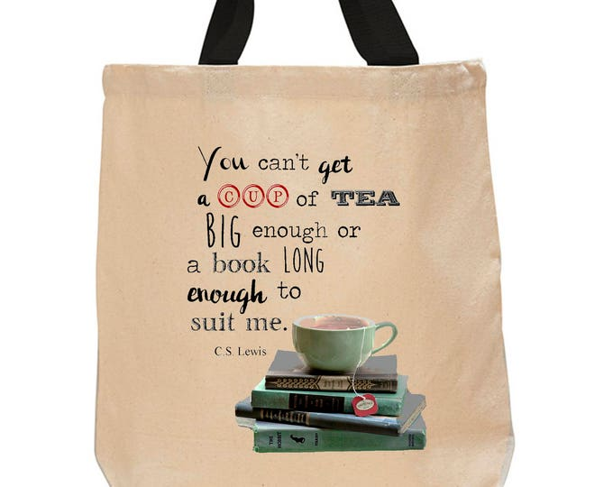 You can't get a cup of tea big enough or a book long enough to suit me. Cotton Canvas Tote Bag