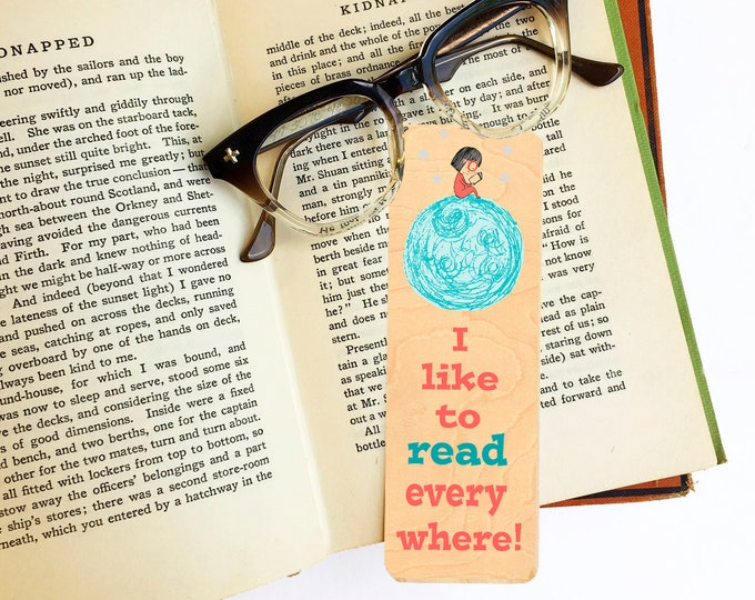 I Like to read everywhere! -Wooden Maple Bookmark- Bookish Gift- Reader Gift- Eco Friendly - Kids Themed Bookmark- Reading - Little Girl