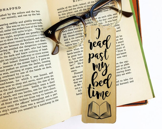 I read past my bed time- Wooden Maple Bookmark - Eco Friendly - Bookworm Gift - Gifts for Book Lovers - Made in Michigan