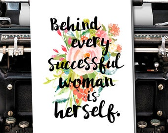 Behind every successful woman is herself.- Blank Encouragement and Empathy Greeting Card