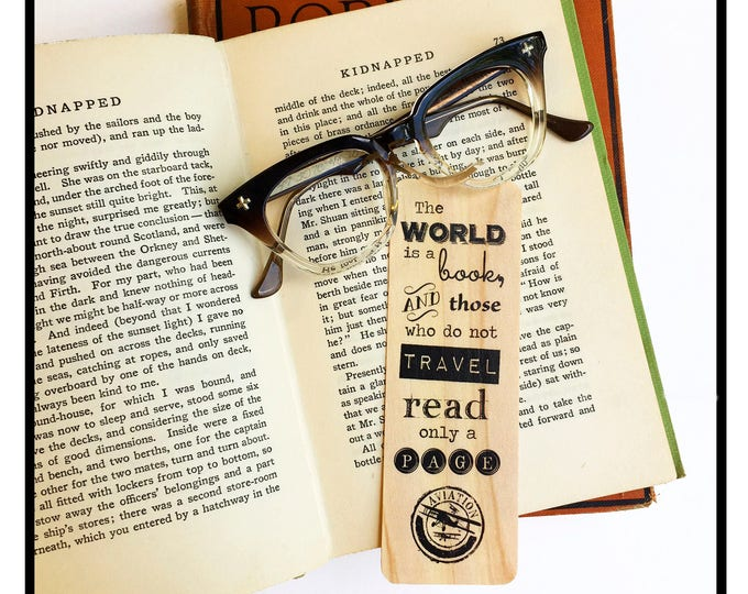 The World is a Book and those who do not Travel, read only a Page. Wooden Ash Bookmark