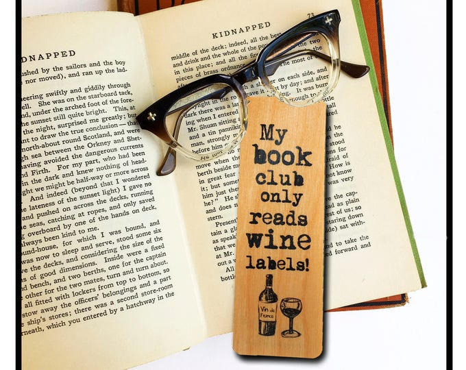 My book club only reads wine labels!- Wooden Birch Bookmark