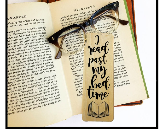 I read past my bed time- Wooden Maple Bookmark