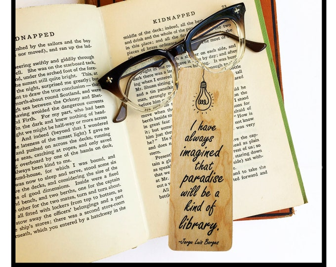 I have always imagined that paradise would be a kind of library- Wooden Cherry Bookmark