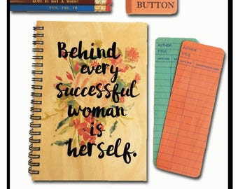 Behind every successful woman is herself - Note Book with Birch Wood Cover