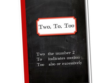 Two, To, Too.. Grammar themed Birthday card.