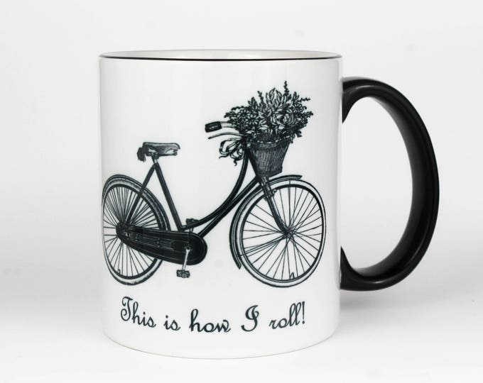 This is how I roll- Vintage Bicycle- Coffee Mug