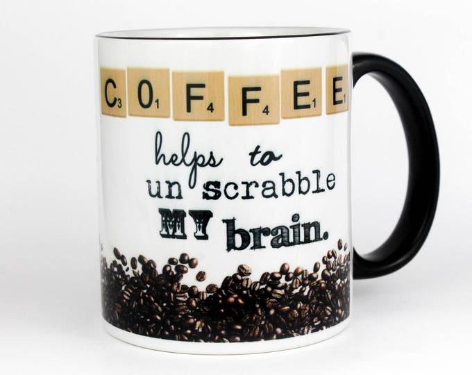 Coffee helps to un scrabble my brain- 11 oz Coffee Mug