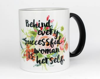 Behind every successful woman is herself- Coffee Mug